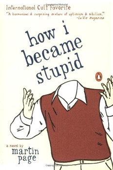 How I Became Stupid - Martin Page