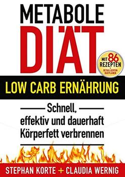 Die Metabole Diät: Low Carb Ernährung - Effektiv und schnell Körperfett verbrennen! - Claudia Wernig [Gebundene Ausgabe, 4. Auflage 2008]