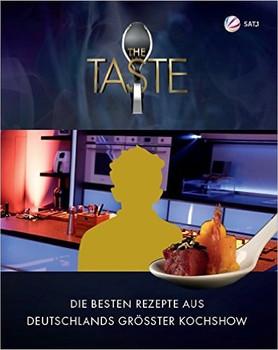 THE TASTE 2015: Die besten Rezepte aus Deutschlands größter Kochshow - Das Siegerbuch 2015 - Ulrike Kraus