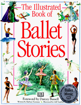 The Illustrated Book of Ballet Stories - Newman, Barbara