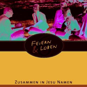 Feiern & Loben 6 - Zusammen in Jesu Namen