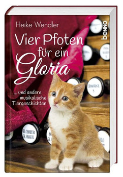 Vier Pfoten für ein Gloria. … und andere musikalische Tiergeschichten - Heike Wendler  [Taschenbuch]