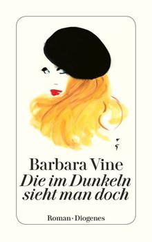 Die im Dunkeln sieht man doch - Barbara Vine  [Taschenbuch]
