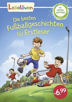 Leselöwen - Die besten Fußballgeschichten für Erstleser [Gebundene Ausgabe]