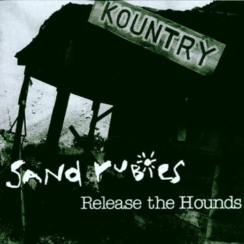 Sand Rubies - Release the Hounds