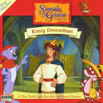 Simsalagrimm 3 - König Drosselbart & Der Teufel mit den drei goldenen Haaren