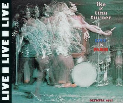 Ike & Tina Turner - Live/Live in Paris
