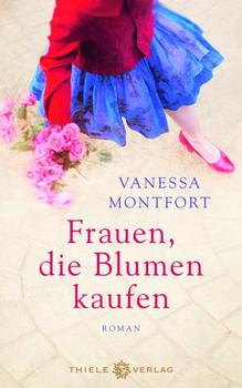 Frauen, die Blumen kaufen. Roman - Vanessa Montfort  [Gebundene Ausgabe]