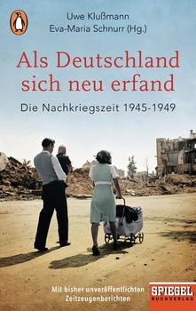 Als Deutschland sich neu erfand. Die Nachkriegszeit 1945-1949 - Ein SPIEGEL-Buch [Taschenbuch]