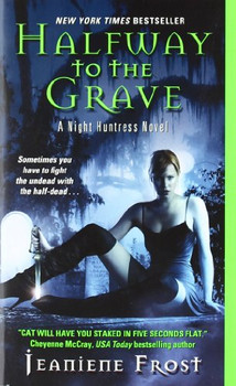 Halfway to the Grave: A Night Huntress Novel - Jeaniene Frost