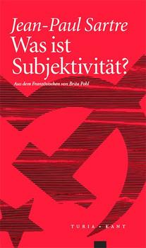 Was ist Subjektivität? - Sartre, Jean-Paul