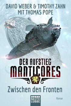 Der Aufstieg Manticores: Zwischen den Fronten. Roman - David Weber  [Taschenbuch]