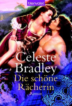 Die schöne Rächerin: Roman - Celeste Bradley