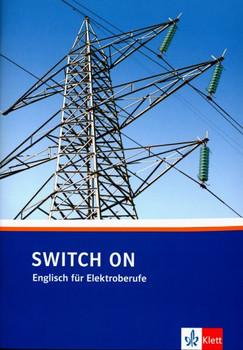 Switch on. Englisch für Elektroberufe: Switch on. Lehr- und Arbeitsbuch - Mary Schäfer