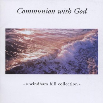 A Windham Hill Collection - Communion With God
