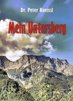 Mein Untersberg - Peter Kneissl  [Taschenbuch]