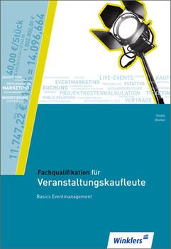 Fachqualifikation: für Veranstaltungskaufleute - Basics Eventmanagement - Marco Gödde [2. Auflage 2010]