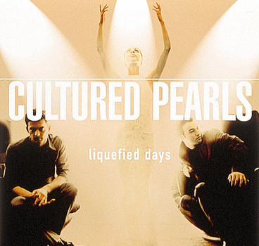 Cultured Pearls - Liquefied Days