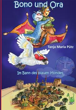 Bono und Ora - Im Bann des blauen Mondes - Tanja Maria Pütz  [Gebundene Ausgabe]
