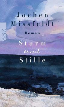 Sturm und Stille - Jochen Missfeldt  [Taschenbuch]