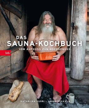 Das Sauna-Kochbuch. Vom Aufguss zum Hochgenuss - Katariina Vuori  [Gebundene Ausgabe]