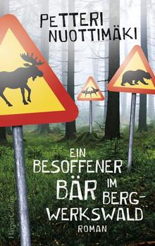 Ein besoffener Bär im Bergwerkswald - Petteri Nuottimäki  [Taschenbuch]