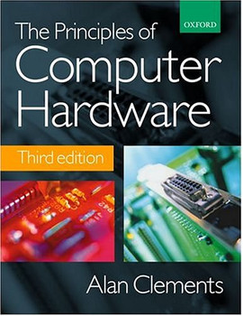 The Principles of Computer Hardware. - Alan Clements