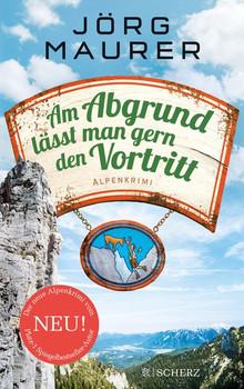 Am Abgrund lässt man gern den Vortritt. Alpenkrimi - Jörg Maurer  [Taschenbuch]