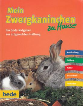 Mein Zwergkaninchen zu Hause: Ein bede-Ratgeber zur artgerrechten Haltung - Stephan Dreyer [Gebundene Ausgabe]