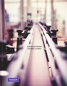 Manufacturing, Engineering and Technology SI - Kalpakjian, Serope