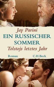 Ein russischer Sommer: Tolstojs letztes Jahr - Jay Parini