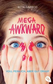 Mega Awkward - Voll peinlich, aber gut drauf - Beth Garrod  [Taschenbuch]