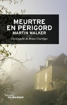 Meurtre en Périgord - Walker, Martin
