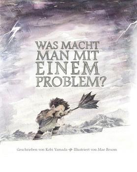 Was macht man mit einem Problem?. Das besondere Kinderbuch ab 6 Jahren - Kobi Yamada  [Gebundene Ausgabe]