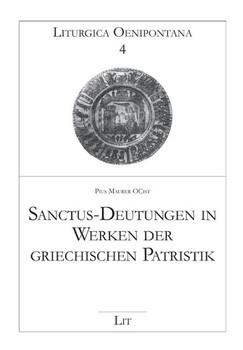 Sanctus-Deutungen in Werken der griechischen Patristik - Maurer [Gebundene Ausgabe]