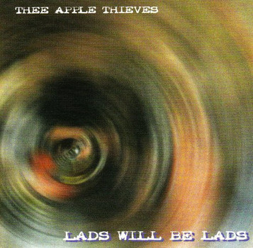 Thee Apple Thieves - Lads Will Be Lads