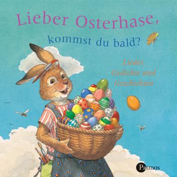 Osterhase, kommst du bald? CD . Lieder und Geschichten. Gesungen von vielen Kindern