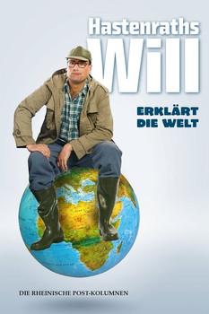 Hastenraths Will erklärt die Welt. Die Rheinische Post-Kolumnen - Wilhelm Hastenrath  [Taschenbuch]