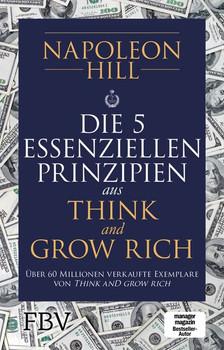 Die 5 essenziellen Prinzipien hinter Think and Grow Rich - Napoleon Hill  [Taschenbuch]