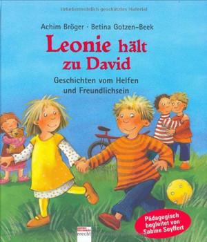 Leonie hält zu David. Geschichten vom Helfen und Freundlichsein - Achim Bröger
