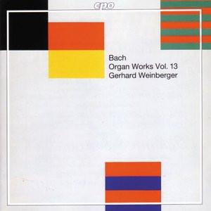 Gerhard Weinberger - Johann Sebastian Bach - Orgelwerke - Vol. 13