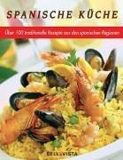 Spanische Küche. Traditionelle Rezepte aus den spanischen Regionen