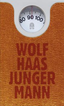 Junger Mann - Wolf Haas  [Gebundene Ausgabe]
