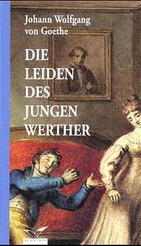 Die Leiden des jungen Werther - Johann W. von Goethe