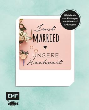 Just married – Unsere Hochzeit: Gästebuch zum Eintragen, Ausfüllen und Ankreuzen [Gebundene Ausgabe]
