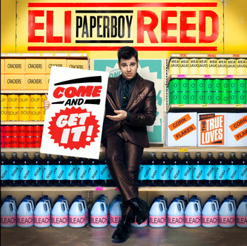 """Eli """"Paperboy"""" Reed - Come and Get It"""