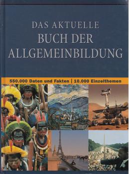 Das aktuelle Buch der Allgemeinbildung: 550.000 Daten und Fakten - 10.000 Einzelthemen [Gebundene Ausgabe]