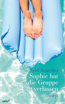 Sophie hat die Gruppe verlassen - Sybil Schreiber  [Gebundene Ausgabe]