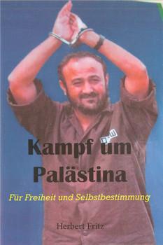 Kampf um Palästina: Für Freiheit und Selbstbestimmung - Fritz, Herbert