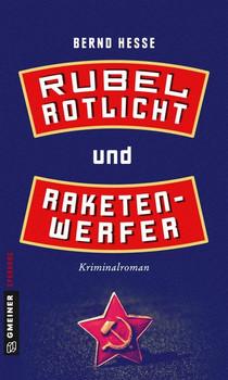 Rubel, Rotlicht und Raketenwerfer. Privatdetektiv Rübels erster Fall - Bernd Hesse  [Taschenbuch]